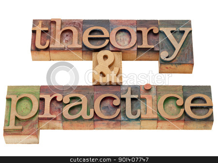 theory and practice stock photo, theory and practice - isolated words in vintage wood letterpress printing blocks by Marek Uliasz