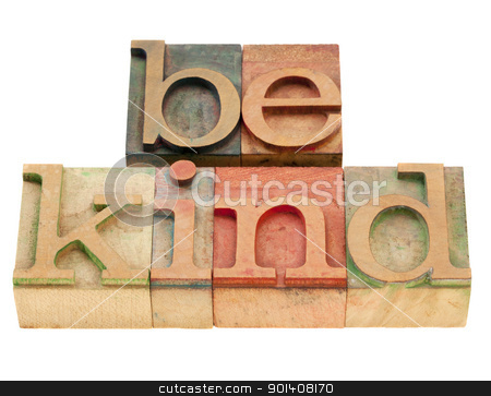 be kind phrase in letterpress type stock photo, be kind motivational reminder - phrase in vintage wood letterpress type, stained by color inks, isolated on white by Marek Uliasz