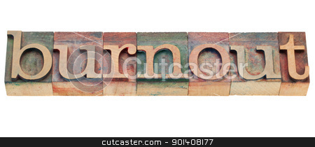 burnout word in letterpress type stock photo, burnout - isolated word in vintage wood letterpress printing blocks by Marek Uliasz