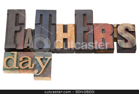 father day in letterpress type stock photo, father's day in antique wood letterpress printing blocks isolated on white by Marek Uliasz