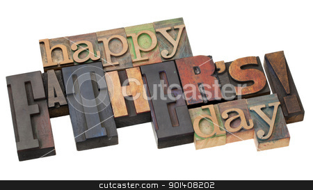 happy father day stock photo, happy father's day in antique wood letterpress printing blocks isolated on white by Marek Uliasz