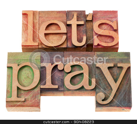 let us pray in letterpress type stock photo, spiritual concept - let us pray phrase in vintage wood letterpress type, stained by color inks, isolated on white by Marek Uliasz