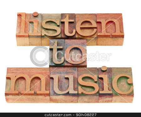 listen to music suggestion stock photo, listen to music inspirational suggestion in vintage wood letterpress printing blocks, isolated on white by Marek Uliasz