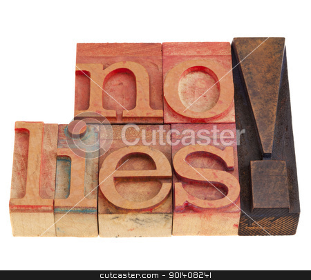 no lies exclamation in letterpress type stock photo, no lies exclamation  in vintage wood letterpress type by Marek Uliasz