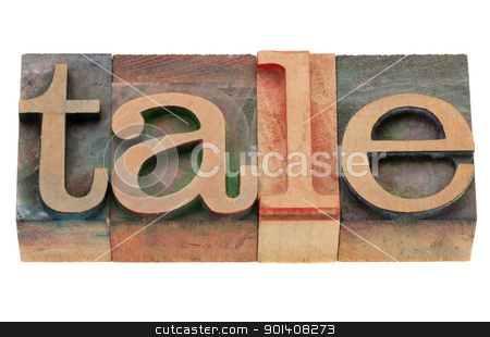 tale word in letterpress type stock photo, tale - isolated word in vintage wood letterpress printing blocks by Marek Uliasz