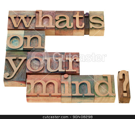 What is on you mind? stock photo, What is on you mind question - isolated text in vintage wood letterpress printing blocks by Marek Uliasz