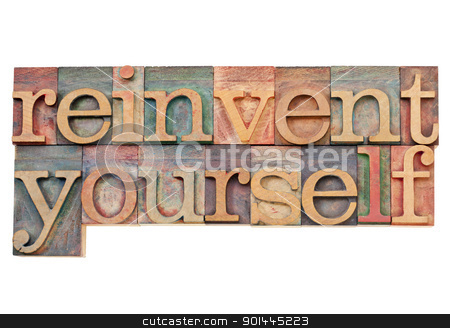 reinvent yourself  stock photo, reinvent yourself - personal development concept - isolated text in vintage wood letterpress printing blocks stained by color inks by Marek Uliasz