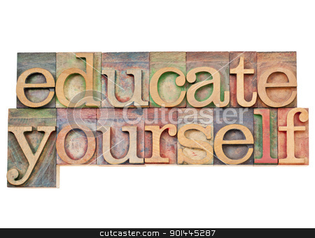 educate yourself stock photo, educate yourself - personal development concept - isolated text in vintage wood letterpress printing blocks stained by color inks by Marek Uliasz