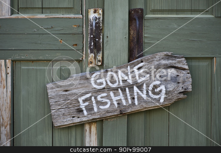 Gone Fishing. stock photo, Old gone fishing sign. by WScott