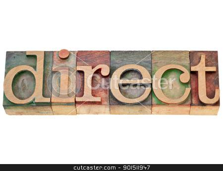 direct word in letterpress type stock photo, direct  - isolated word in vintage wood letterpress printing blocks by Marek Uliasz