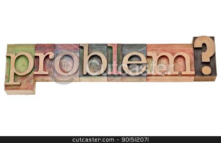 problem question in letterpress type stock photo, problem question -  isolated  text in vintage  letterpress wood type by Marek Uliasz