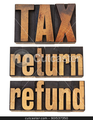 tax, return and refund stock photo, tax, return and refund - financial concept -  isolated words in vintage wood type by Marek Uliasz
