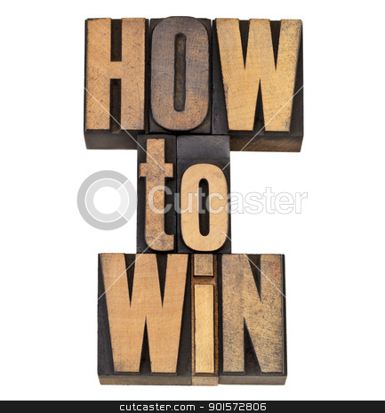 how to win in letterpress type stock photo, how to win advice - isolated phrase in vintage letterpress wood type by Marek Uliasz