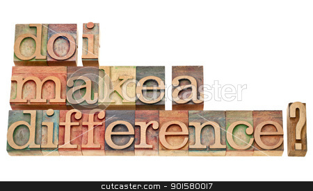 Do I make a difference question stock photo, Do I make a difference? A question in vintage wooden letterpress printing blocks isolated on white. by Marek Uliasz