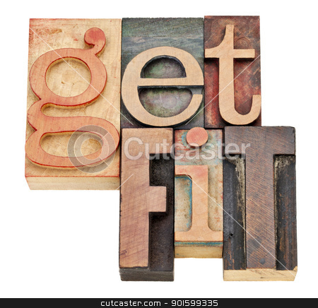 get fit - motivation concept stock photo, get fit - motivation concept  - isolated words in vintage letterpress wood type by Marek Uliasz