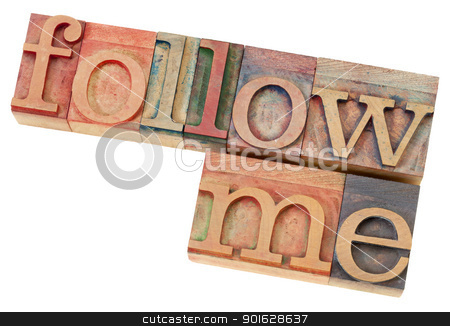 follow me in letterpress type stock photo, follow me - leadership concept - isolated phrase in  vintage letterpress  wood type by Marek Uliasz
