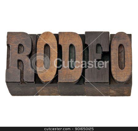 rodeo word in letterpress wood type stock photo, rodeo  - isolated word in vintage letterpress wood type, French Clarendon font popular in western movies and memorabilia by Marek Uliasz