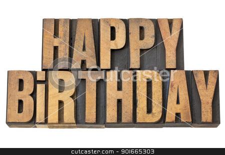 happy birthday in wood type stock photo, happy birthday greetings - isolated words in vintage letterpress wood type by Marek Uliasz