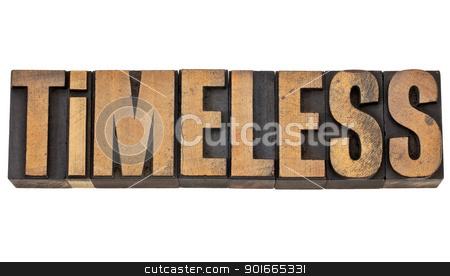 timeless in letterpress wood type stock photo, timeless - isolated text in vintage letterpress wood type by Marek Uliasz