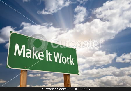 Make It Work Green Road Sign and Clouds stock photo, Make It Work Green Road Sign with Dramatic Clouds, Sun Rays and Sky. by Andy Dean