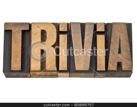 trivia word in wood type stock photo, trivia - isolated word in vintage letterpress wood type by Marek Uliasz