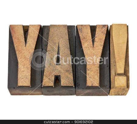 yay exclamation in wood type stock photo, yay exclamation - approval, congratulation, or triumph concept -isolated text in vintage letterpress wood type by Marek Uliasz
