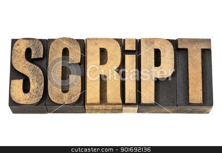 script - word in letterpress wood type stock photo, script - isolated word in vintage letterpress wood type by Marek Uliasz