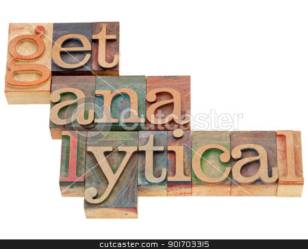 get analytical in wood type stock photo, get analytical - SEO or other data research concept in vintage letterpress wood type by Marek Uliasz