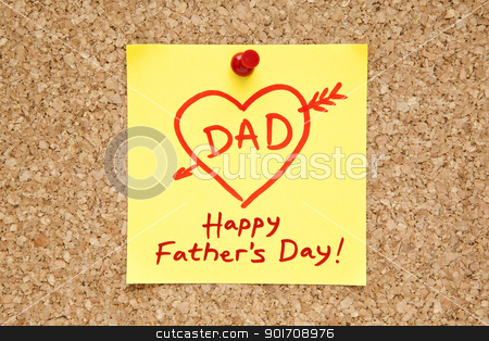 Happy Fathers Day Sticky Note stock photo, Sticky note with Happy Fathers Day on a cork bulletin board.  by Ivelin Radkov