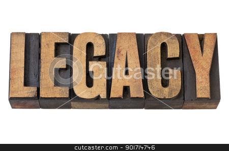 legacy word in vintage wood type stock photo, legacy - isolated word in vintage letterpress wood type by Marek Uliasz