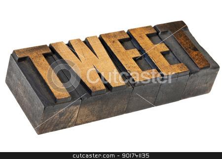 tweet word in letterpress type stock photo, tweet - social media concept - isolated word in vintage letterpress wood  type by Marek Uliasz