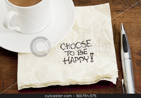choose to be happy on a napkin stock photo, choose to be happy advice - a doodle handwriting on a napkin with a cup of coffee by Marek Uliasz