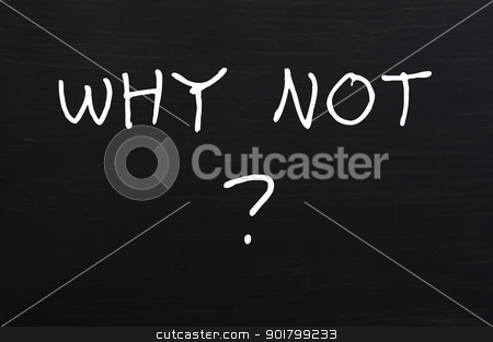 Why not - question written with chalk on a blackboard  stock photo, Why not - question written with chalk on a wooden blackboard background by John Young