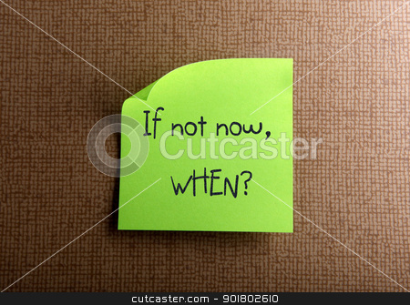 If not now, when? stock photo, If not now, when? by Nenov Brothers Images