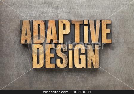 adaptive design stock photo, adaptive design - text in vintage letterpress wood type against grunge metal surface by Marek Uliasz
