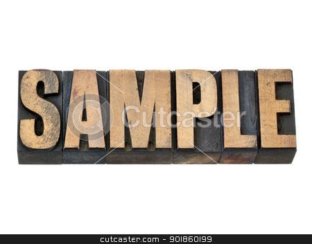sample word in wood type stock photo, sample- isolated word in vintage letterpress wood type by Marek Uliasz
