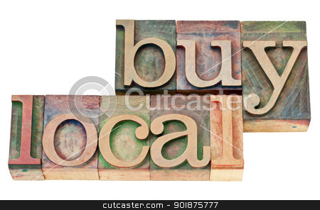 buy local in letterpress wood type stock photo, buy local - isolated text in vintage  letterpress wood type by Marek Uliasz