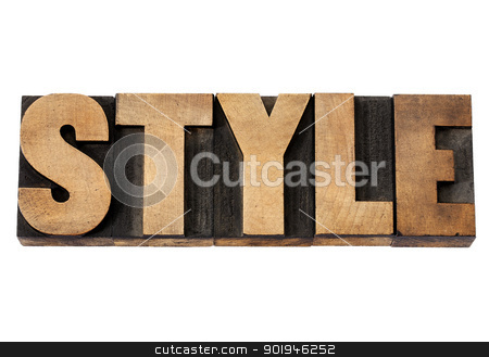 Style word in wood type stock photo, style - isolated word in vintage letterpress wood type by Marek Uliasz