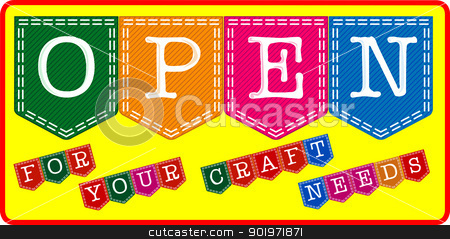 Craft Store Open Sign stock vector clipart, An easily editable store open sign, one of a pair. by Kotto