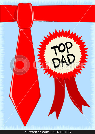 Father's Day Top Dad stock vector clipart, A red tie and a rosette exclaiming 'Top Dad' with original vector editable text. by Kotto