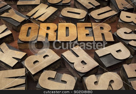 order concept in wood type stock photo, order concept in vintage letterpress wood printing blocks by Marek Uliasz