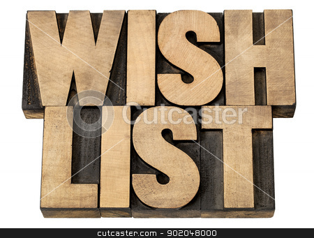 wish list in wood type stock photo, wish list - isolated phrase in vintage letterpress wood type blocks by Marek Uliasz