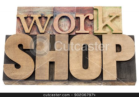 workshop word stock photo, workshop - isolated word in vintage letterpress wood type printing blocks by Marek Uliasz
