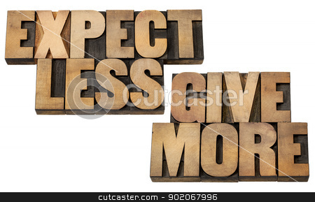 expect less, give more stock photo, expect less, give more - motivation or self improvement concept - isolated words in vintage letterpress wood type blocks by Marek Uliasz