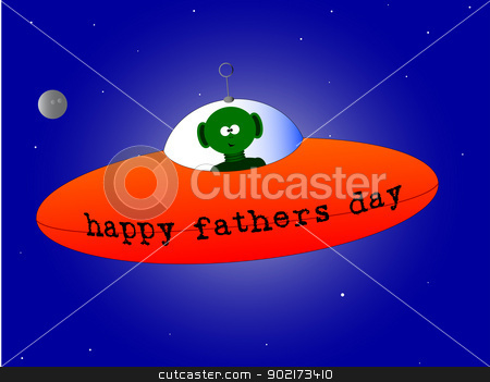 Alien Happy Fathers Day stock vector clipart, A happy Fathers Day mesage from a flying saucer and alien. by Kotto