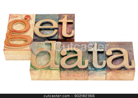 get data in wod type stock photo, get data  - isolated words in vintage letterpress wood type printing blocks by Marek Uliasz