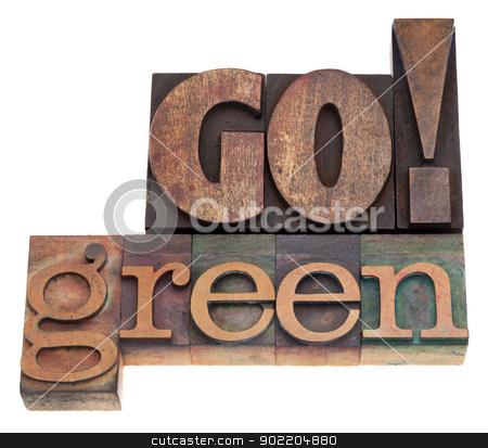 Go green! stock photo, Go green - isolated text in vintage letterpress wood type blocks by Marek Uliasz
