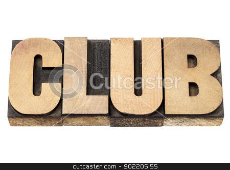 club word in wood type stock photo, club - isolated word in vintage letterpress wood type printing blocks by Marek Uliasz
