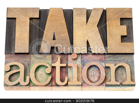 take action in wood type stock photo, take action - motivation concept - isolated text in vintage letterpress wood type printing blocks by Marek Uliasz
