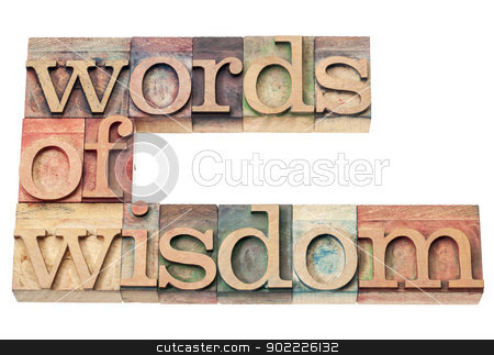 words of wisdom stock photo, words of wisdom - isolated text in vintage letterpress wood type printing blocks by Marek Uliasz
